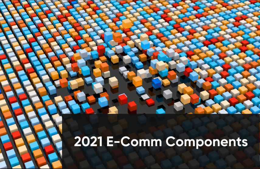 23 E-Commerce Components to Sustain Growth in 2021
