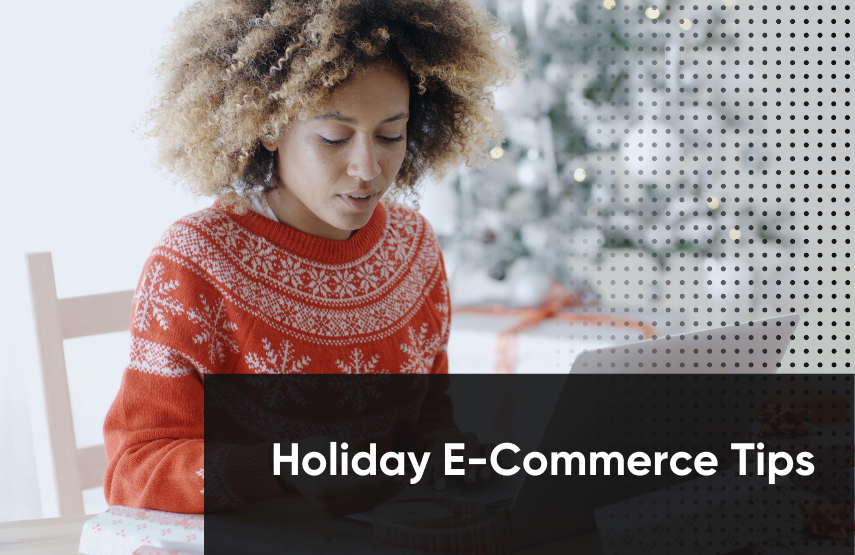 2020 Holiday E-Commerce Prep: 40 Tips from E-Commerce Experts