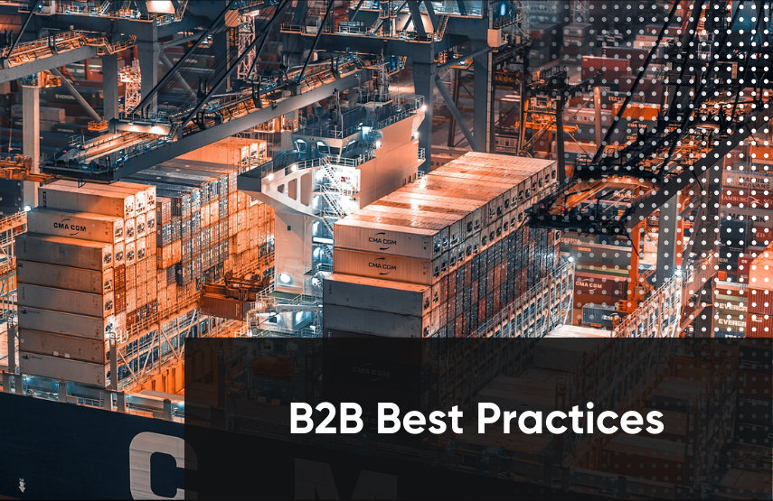 What are B2B E-Commerce Best Practices?