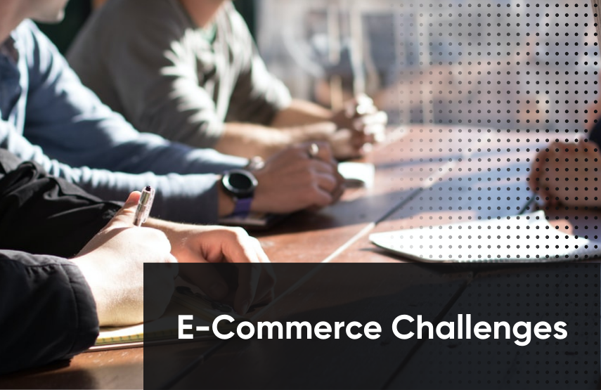 What are Some Common E-Commerce Challenges for Big Brands?