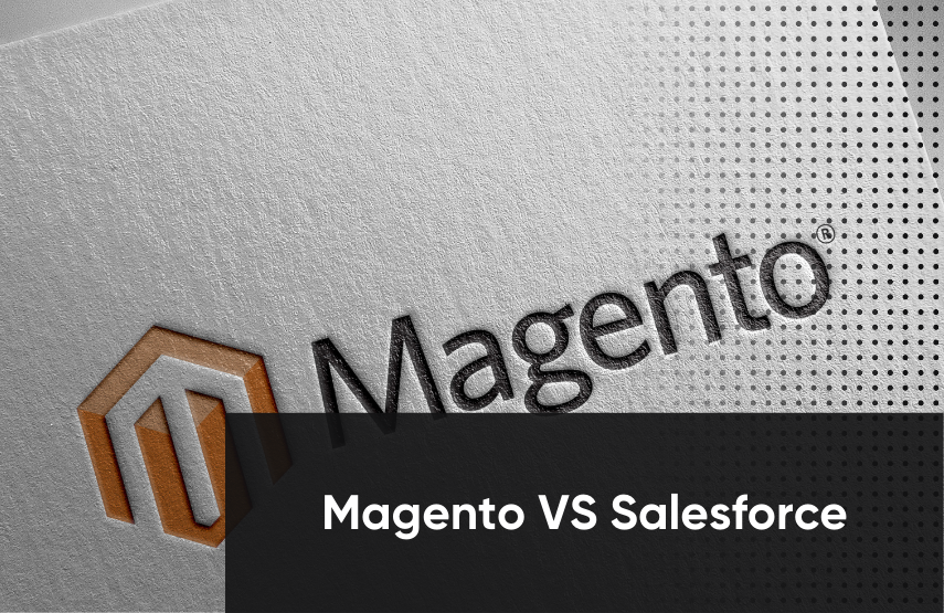 What are Differences Between Magento and Salesforce B2B Commerce Software?
