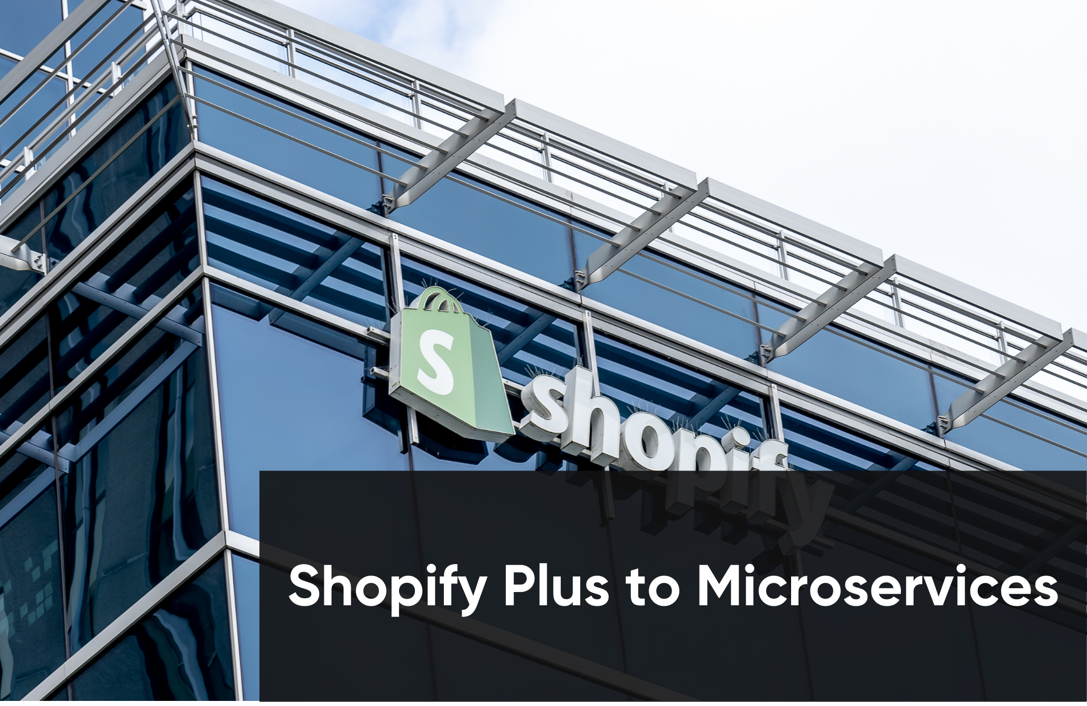 Shopify Plus to Microservices
