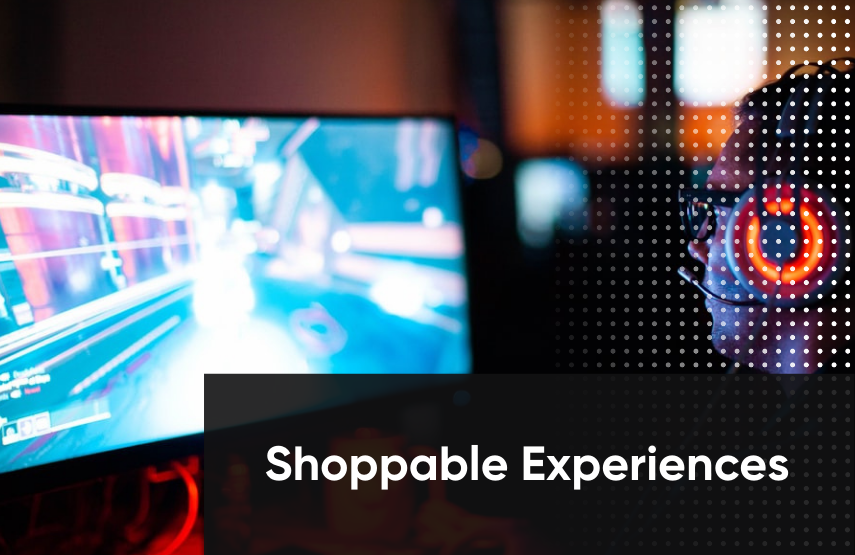 shoppable experiences