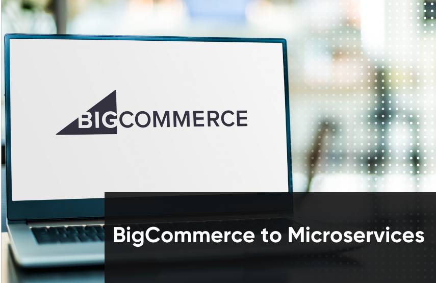 BigCommerce to Microservices