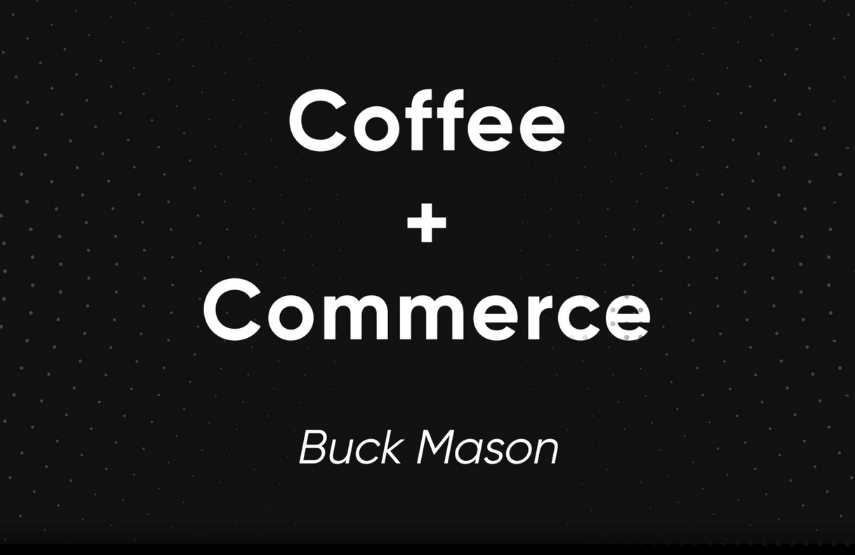 coffee and commerce buck mason