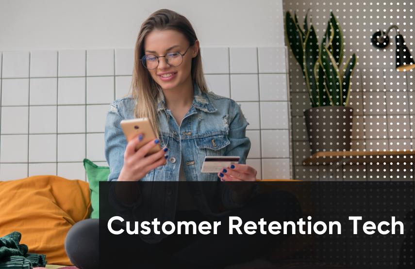 Customer Retention Technology