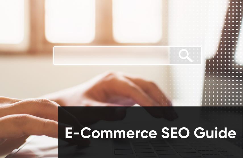 E-Commerce SEO Guide