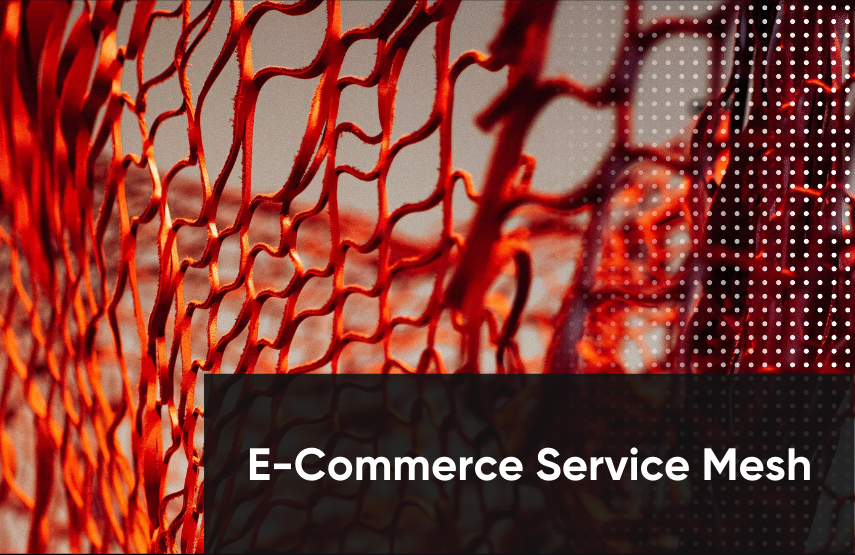 e-commerce service mesh