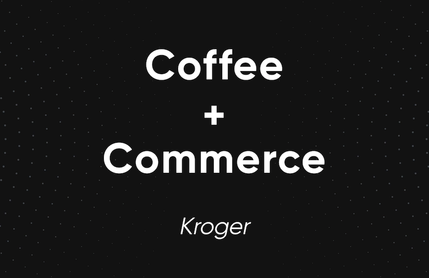 coffee and commerce kroger