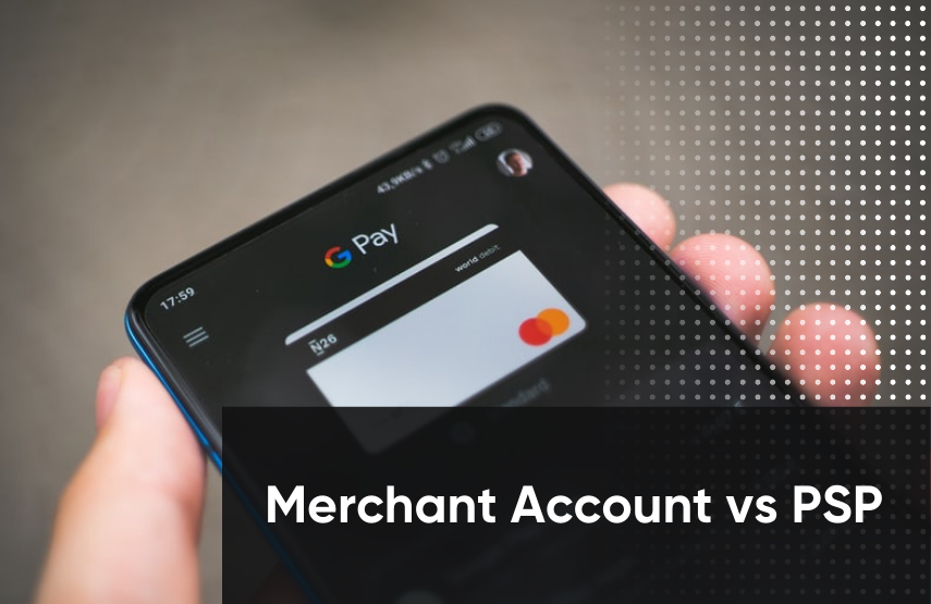 What are the Differences Between Merchant Accounts and Payment Service Providers?