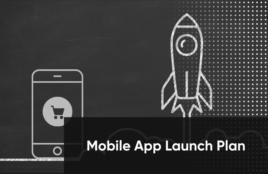 mobile app launch plan