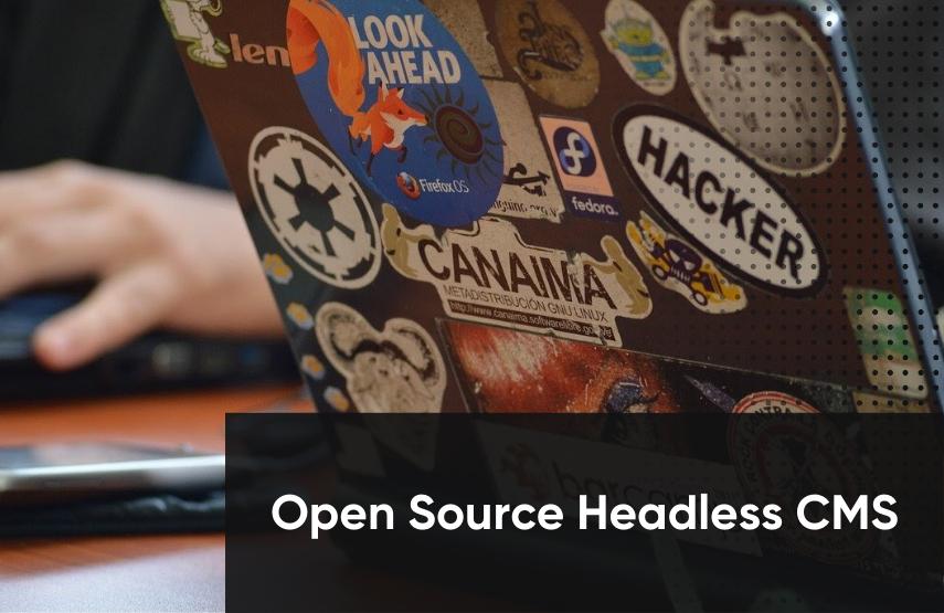 The Best Open Source Headless CMS Software