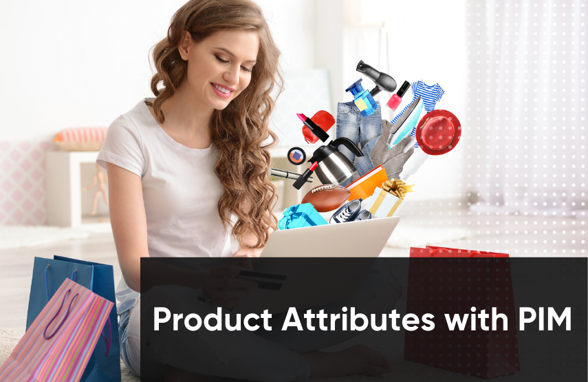 Product Attributes with PIM