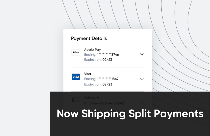 Now Shipping Split Payments and More Payment Methods