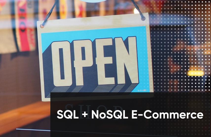 Building a Hybrid SQL + NoSQL E-Commerce Data Model